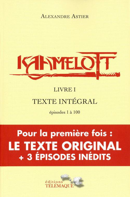 Kaamelott - livre I - Texte intégral - épisodes 1 à 100