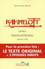 Vente Livre Numérique : Kaamelott - livre I - Texte intégral - épisodes 1 à 100  - Alexandre Astier