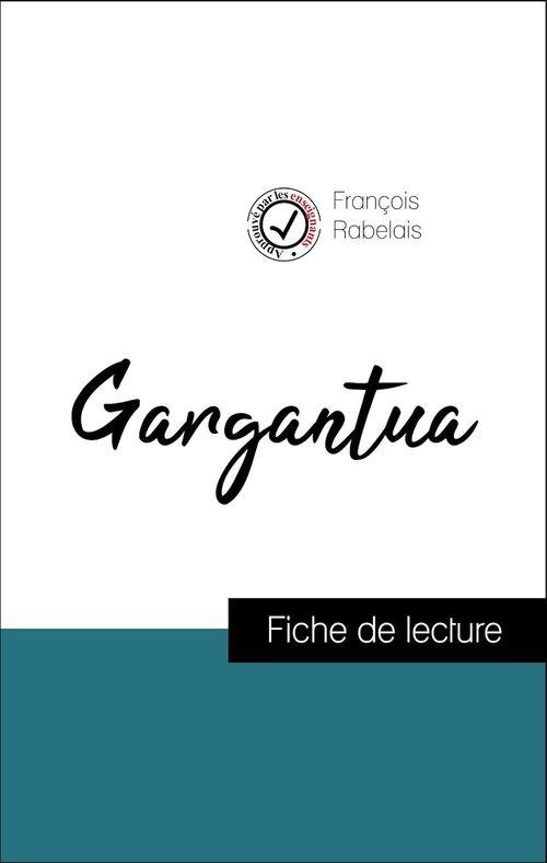 Analyse de l'oeuvre : Gargantua (résumé et fiche de lecture plébiscités par les enseignants sur fichedelecture.fr)