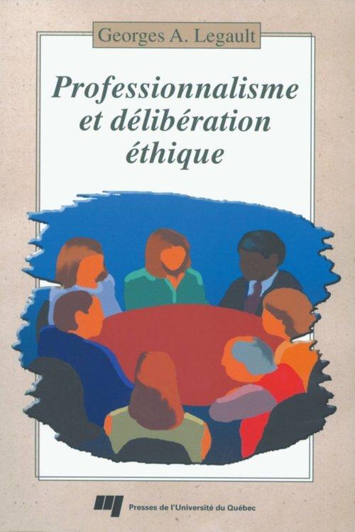 professionnalisme et délibération éthique ; manuel d'aide à la décision responsable