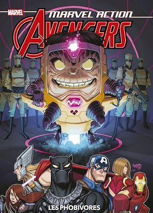 Marvel action - Avengers t.3 ; les phobivores