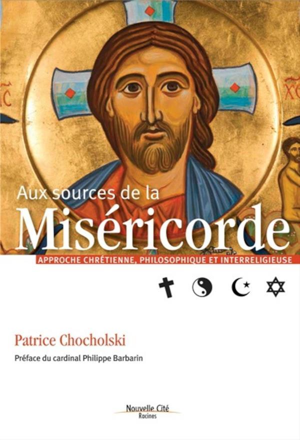 Aux sources de la miséricorde ; approche chrétienne et interreligieuse