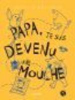 Vente Livre Numérique : Papa, je suis devenu une mouche  - Jocelyn Boisvert