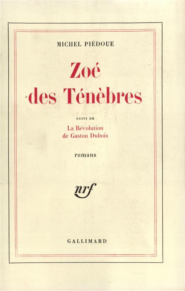 Zoe des tenebres / la revolution de gaston dubois