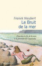 Vente Livre Numérique : Le Bruit de la mer  - Franck Maubert