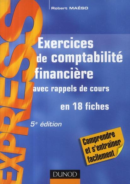 Exercices De Comptabilite Financiere - Avec Rappels De Cours En 18 Fiches