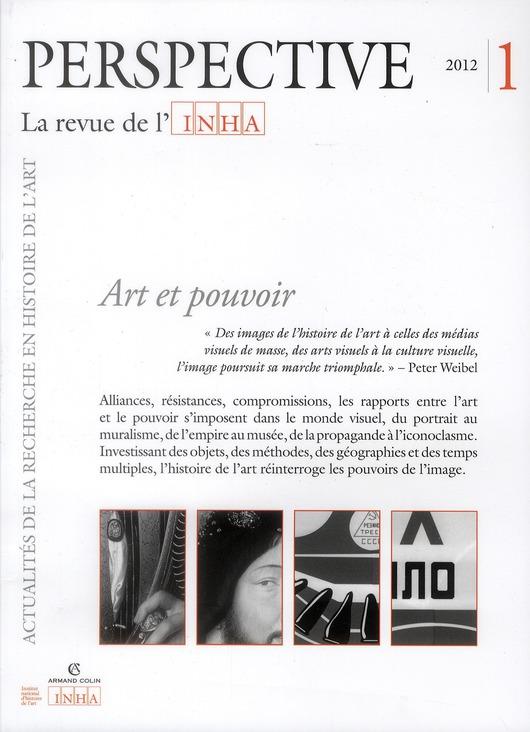 PERSPECTIVE - REVUE DE L'INHA n.1 ; art et pouvoir ; 2012/1