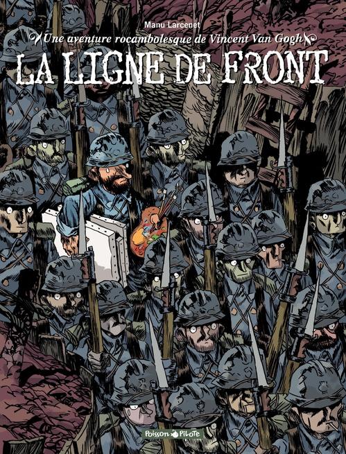 Une aventure rocambolesque de t.2 ; Vincent Van Gogh, la ligne de front