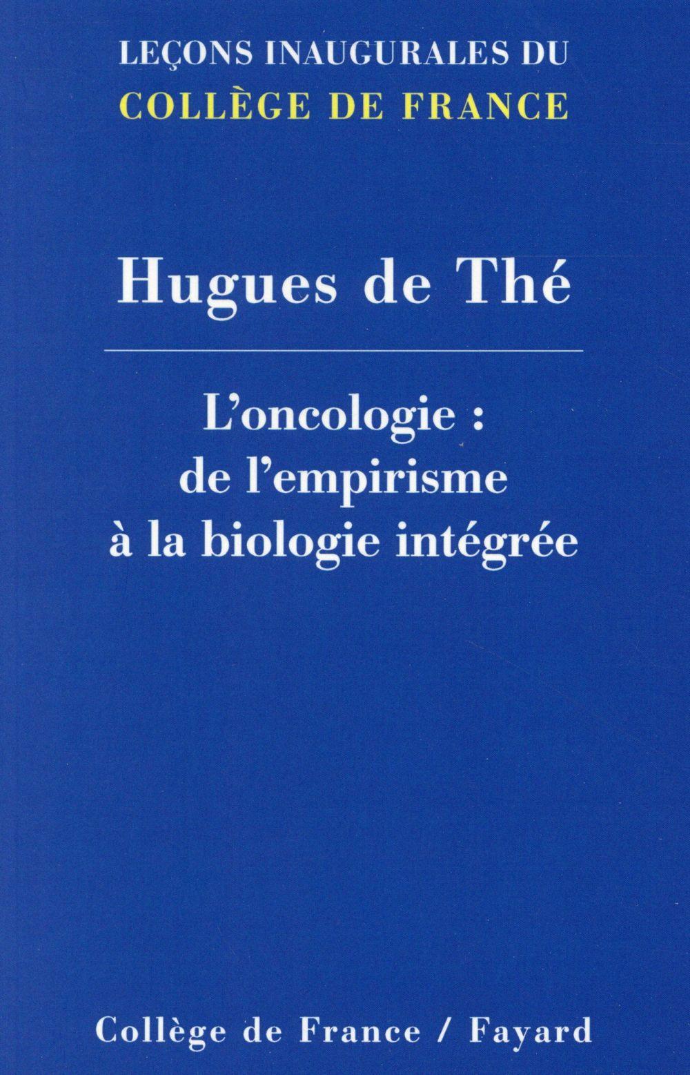 L'oncologie ; de l'empirisme à la biologie intégrée