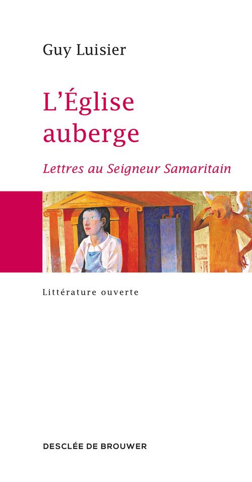 L'Eglise auberge ; lettre au Seigneur Samaritain