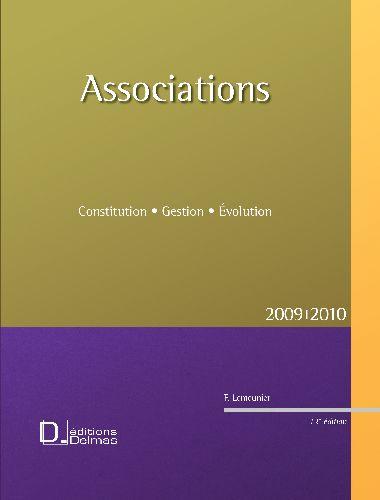 Associations ; constitution, gestion, évolution (édition 2009/2010)