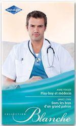 Vente EBooks : Play-boy et médecin - Dans les bras d'un grand patron  - Janice Lynn - Anne Fraser
