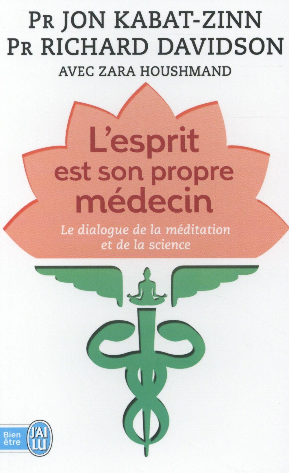 L'esprit est son propre médecin ; le dialogue de la méditation et de la science