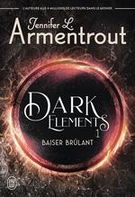 Vente Livre Numérique : Dark Elements (Tome 1) - Baiser brûlant  - Jennifer L. Armentrout