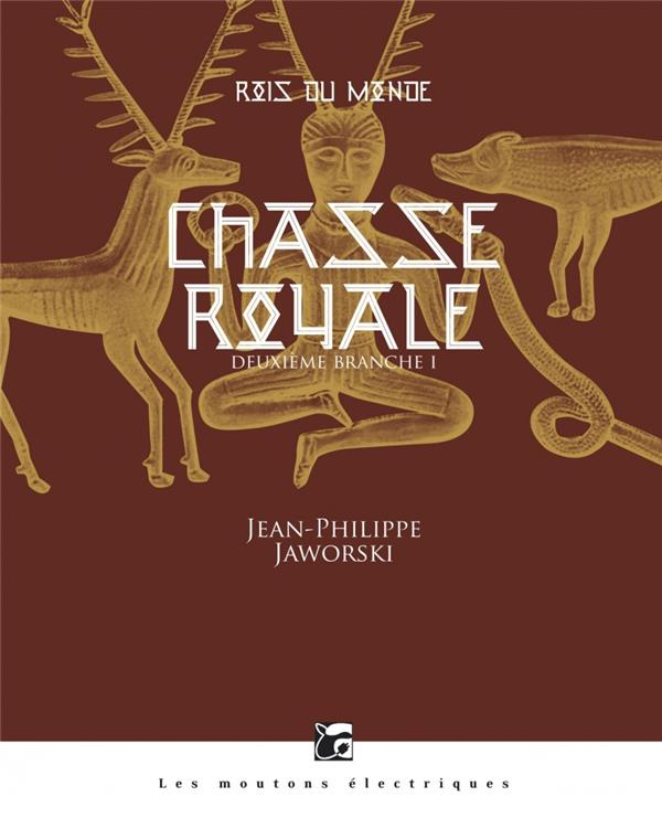 ROIS DU MONDE 2 - CHASSE ROYALE I -ANCIENNE EDITION Jaworski Jean-Philippe