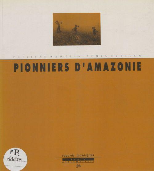 Pionniers d'amazonie