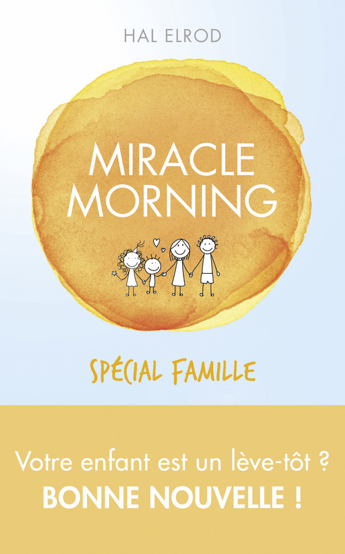 Miracle morning ; spécial famille