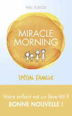 Vente EBooks : Miracle Morning spécial famille  - Hal Elrod
