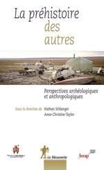 La préhistoire des autres  - Anne-Christine TAYLOR - Collectif - Nathan SCHLANGER
