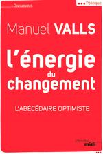 L'énergie du changement  - Manuel VALLS