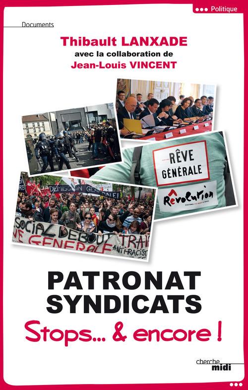 Patronat & syndicats ; stops & encore !