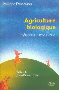 agriculture biologique ; préservons notre futur