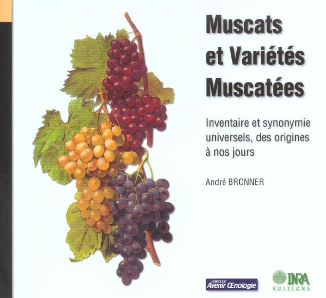 Muscats et variétés muscatées ; inventaire et synonymie universels, des origines à nos jours