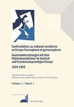 Confrontations au national-socialisme en Europe francophone et germanophone (1919-1949) / Auseinandersetzungen mit dem Nationals  - Michel Grunewald - Olivier Dard - Uwe Puschner