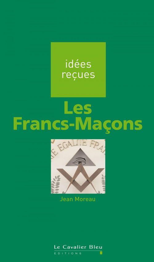 Vente EBooks : Les Francs-Maçons  - Jean Moreau