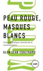 Vente EBooks : Peau rouge, masques blancs  - Glen Sean Coulthard