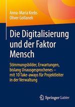 Die Digitalisierung und der Faktor Mensch  - Anna-Maria Krebs - Oliver Gollanek