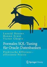 Formales SQL-Tuning für Oracle-Datenbanken  - Hanno Ernst - Leonid Nossov - Victor Chupis