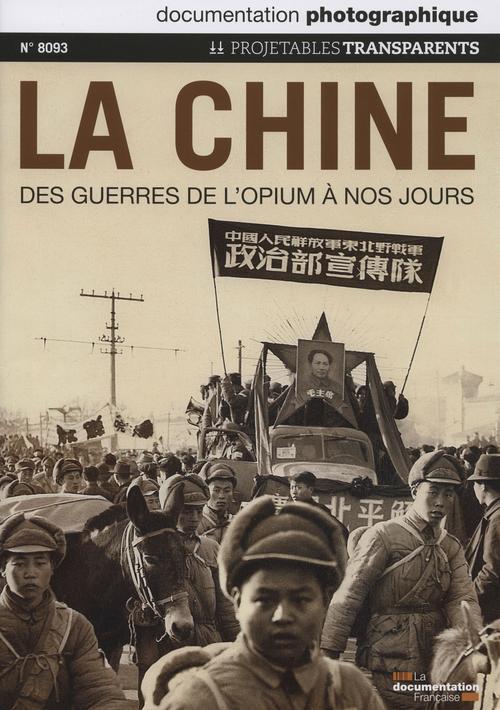 Documentation photographique t.8093; la chine ; des guerres de l'opium a nos jours