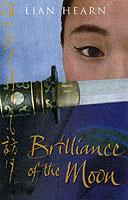 Brilliance of the Moon ; Tales of the Otori v.3