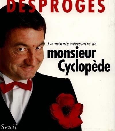 La minute nécessaire de monsieur Cyclopède - Pierre Desproges - Seuil - Grand format - Le Hall du Livre NANCY