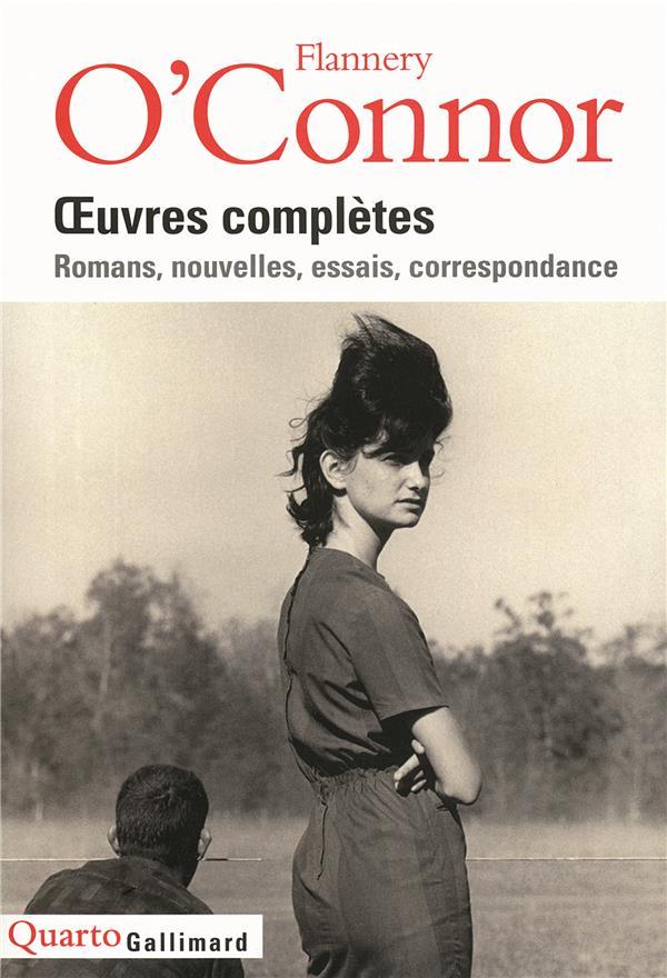 Oeuvres complètes ; romans, nouvelles, essais, correspondance