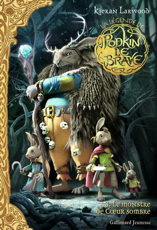 La légende de Podkin Le Brave t.3 ; le monstre de coeur sombre