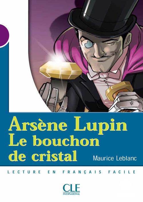 Arsène Lupin, Le bouchon de cristal - Niveau 1 - Lecture Mise en scène - Ebook