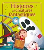 Vente EBooks : Histoires de créatures fantastiques  - Emmanuelle Lepetit - Charlotte Grossetête - Eleonore CANNONE - Nathalie Somers - Marie Petitcuénot - Sophie de Mullenheim