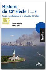 Initial - Histoire du XXe siècle tome 3 : De 1973 à nos jours, éd. 2005