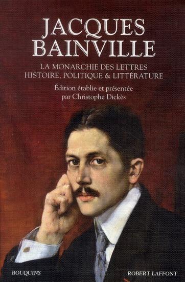 La Monarchie Des Lettres ; Histoire, Politique Et Litterature