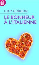Vente Livre Numérique : Le bonheur à l'italienne  - Lucy Gordon