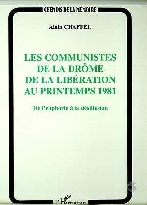 Les communistes de la drome de la liberation au printemps 1981 - de l'euphorie a la desillusion