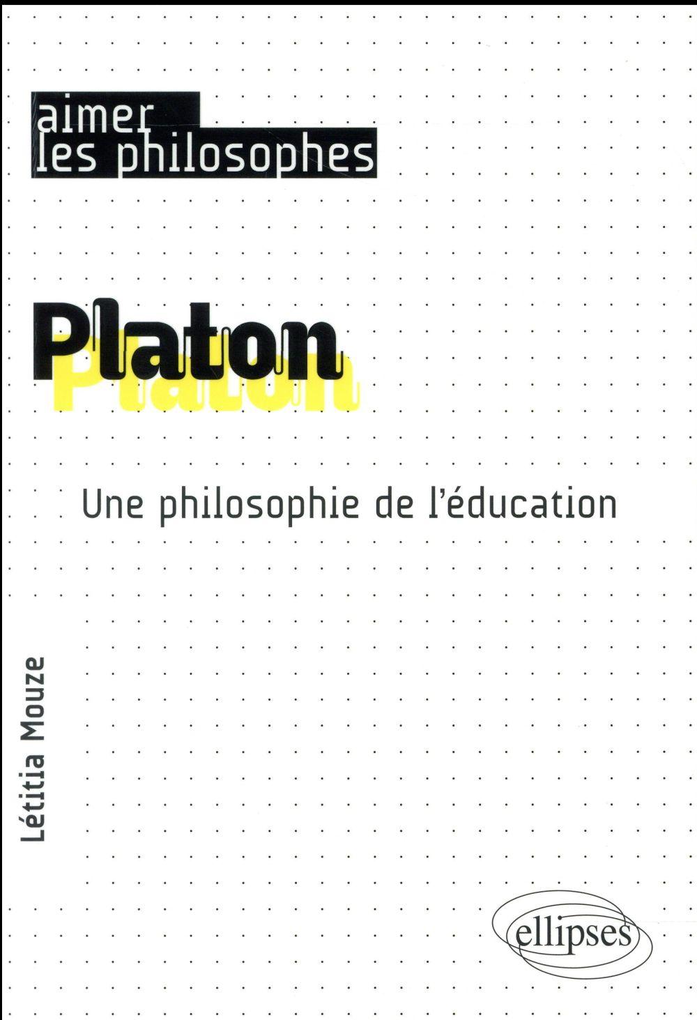 PLATON UNE PHILOSOPHIE DE L'EDUCATION