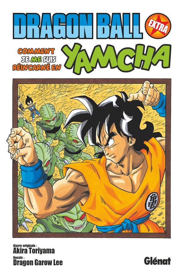 Dragon Ball ; extra ; comment je me suis réincarné en Yamcha !