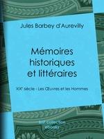 Vente Livre Numérique : Mémoires historiques et littéraires  - Jules Barbey d'Aurevilly