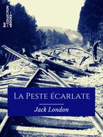 Vente Livre Numérique : La Peste écarlate  - Jack London