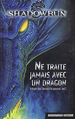 Trilogie des secrets du pouvoir t.1 ; ne traite jamais avec un dragon