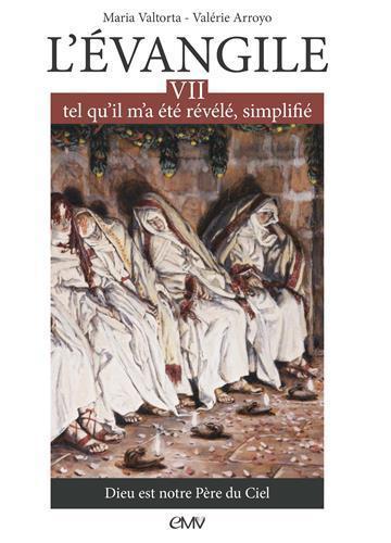 L'EVANGILE TEL QU'IL M'A ETE REVELE SIMPLIFIE T.7  -  DIEU EST NOTRE PERE DU CIEL