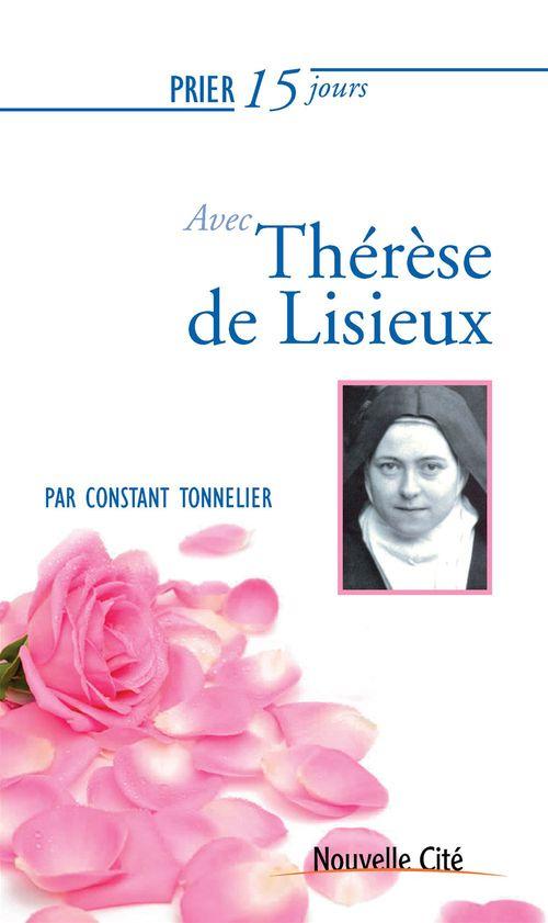 Prier 15 jours avec Thérèse de Lisieux